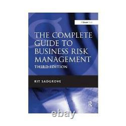 Le Guide Complet De La Gestion Des Risques D'entreprise Par Kit Sadgrove (auteur)